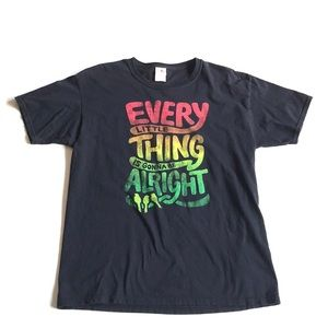 Every Little Thing Is Gonna Be Alright Tee L